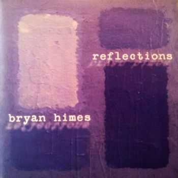 Bryan Himes - Reflections 2013