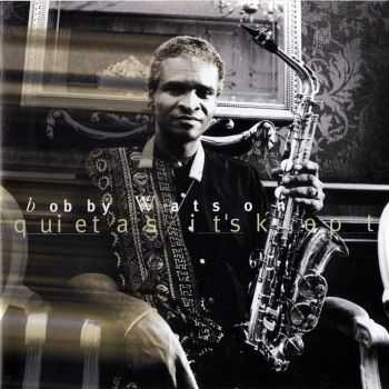 Bobby Watson - Quiet As It's Kept (1999)