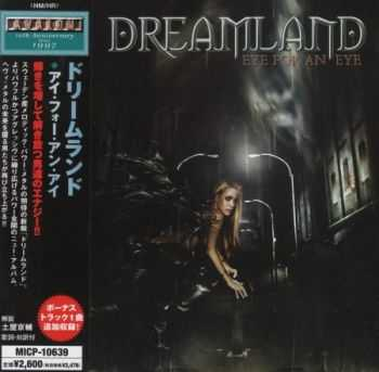 Dreamland - Eye For An Eye (Japanese Edition) 2007 (Lossless) + MP3