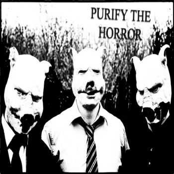 Purify The Horror - Purify The Horror (EP) (2013)