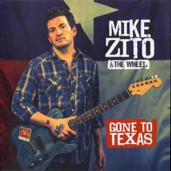 Mike Zito & The Wheel - Gone To Texas (2013) FLAC