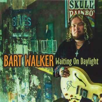 Bart Walker - Waiting On Daylight (2013) FLAC