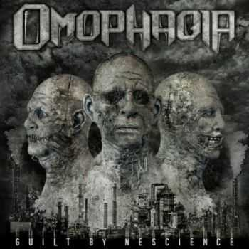 Omophagia - Guilt By Nescience (2011)