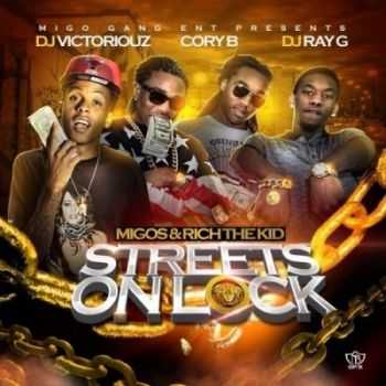 Migos & Rich The Kid - Streets On Lock (2013)