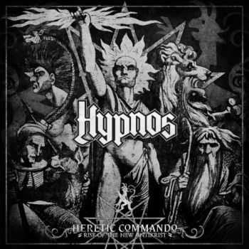 Hypnos - Heretic Commando [Rise Of The New Antikrist] (2012) [LOSSLESS]