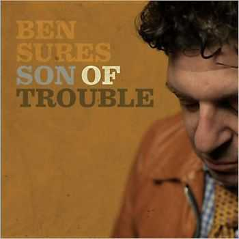Ben Sures - Son Of Trouble 2013