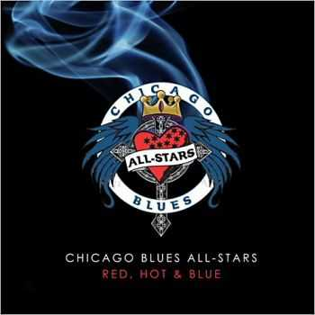 Chicago Blues All-Stars - Red, Hot & Blue 2013
