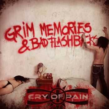 Cry Of Pain - Grim Memories & Bad Flashbacks (2013)