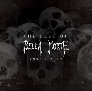 Bella Morte - The Best Of Bella Morte 1996 – 2012 (2013)