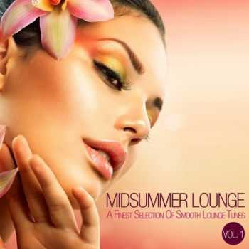 VA - Midsummer Lounge Vol 1 (A Finest Selection Of Smooth Lounge & Chillout Tunes)(2013)