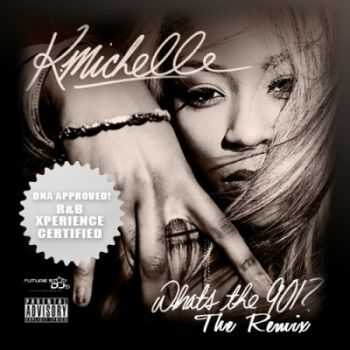 K. Michelle - What's The 901? The Remix (2013)