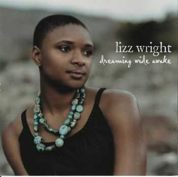 Lizz Wright - Dreaming Wide Awake (2005) HQ