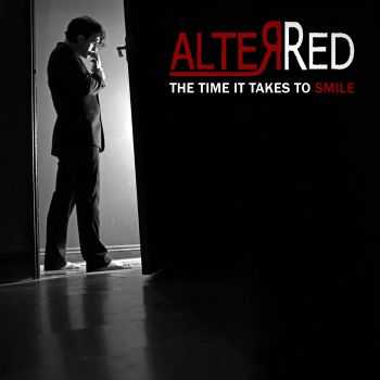 AlterRed – The Time It Takes To Smile (2013)