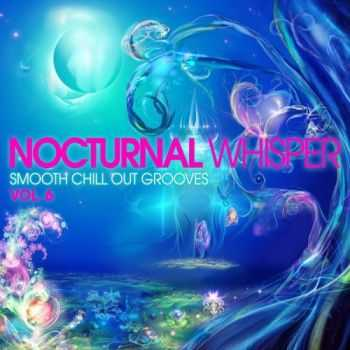 VA - Nocturnal Whisper, Vol. 6 (Smooth Chill Out Grooves)(2013)