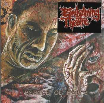 Embalming Theatre & Fondle Corpse - Untitled & Absence Of Mercy (Split) (2013)