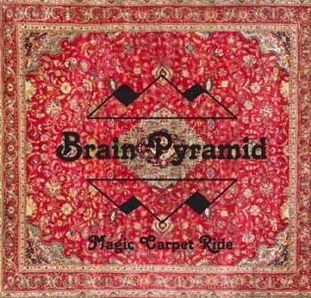 Brain Pyramid - Magic Carpet Ride (2013)