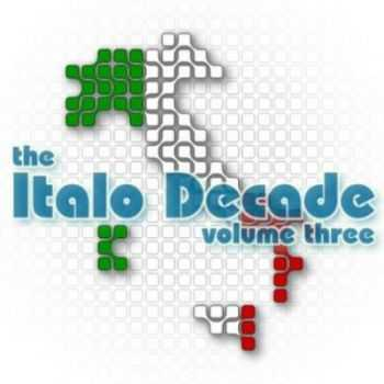 VA - The Italo Decade Vol.3 (Mixed by Blohmbeats) (2004)