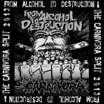 The Carnivora & From Alcohol To Destruction - Split (2013)