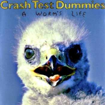 Crash Test Dummies - A Worm's Life (1996) (Lossless) + MP3