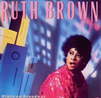 Ruth Brown - Blues On Broadway (1989)