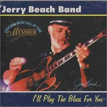 Jerry Beach Band - I'll Play The Blues For You 1997