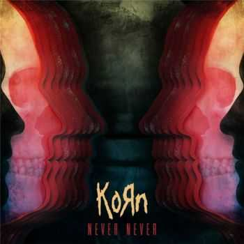Korn - Never Never (Single) (2013)