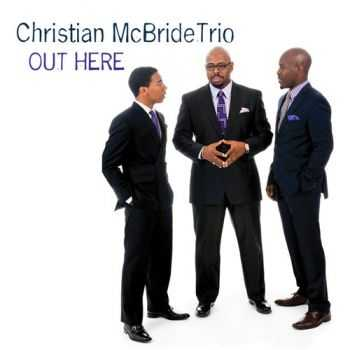 Christian McBride - Out Here (2013)