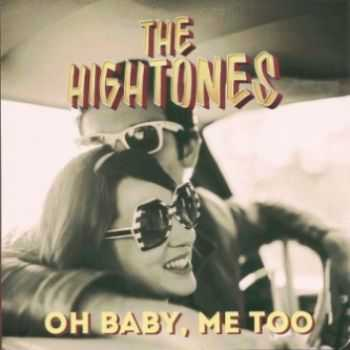 The Hightones - Oh Baby, Me Too 2013