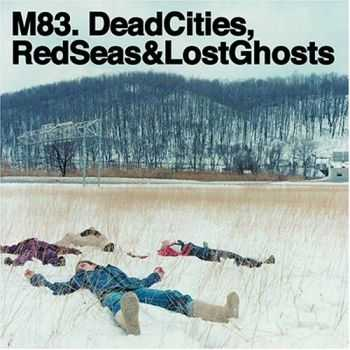 M83 - Dead Cities, Red Seas & Lost Ghosts (2003)