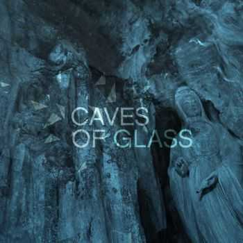 Caves Of Glass - Caves Of Glass (2013)