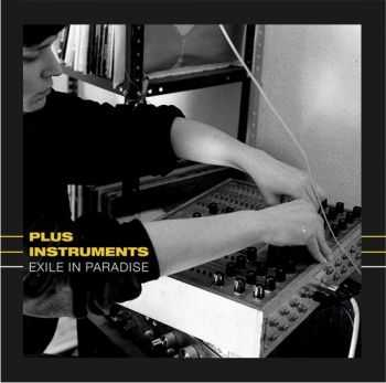 Plus Instruments - Exile In Paradise (2013)