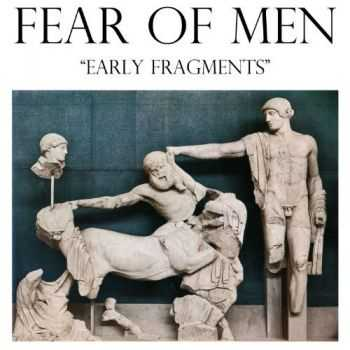 Fear of Men - Early Fragments (2013)