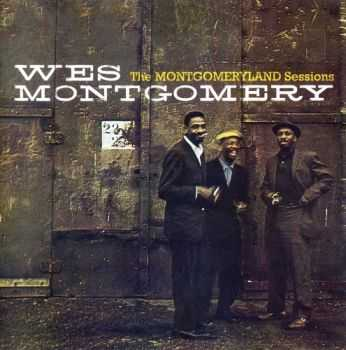 Wes Montgomery - The Montgomeryland Sessions (2013) {Remaster}