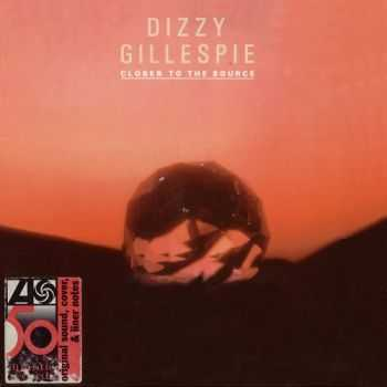 Dizzy Gillespie – Closer To The Source (1984)