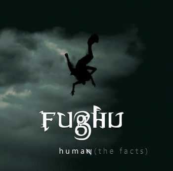 Fughu - Human: The Facts (2013)