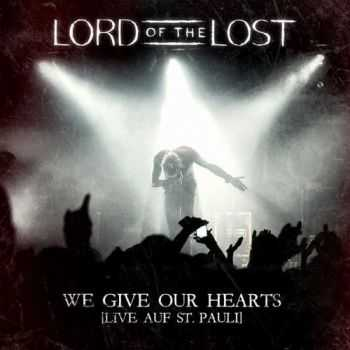 Lord Of The Lost - We Give Our Hearts: Live Auf St. Pauli [2CD] (2013)