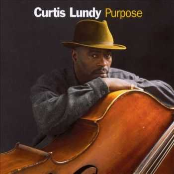Curtis Lundy - Purpose (2002)