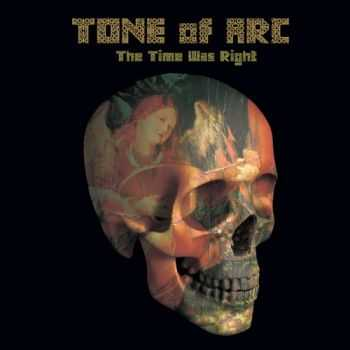 Tone of Arc - The Time Was Right (2013)