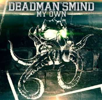 DeadMan'SMind - My Own [EP] (2013)
