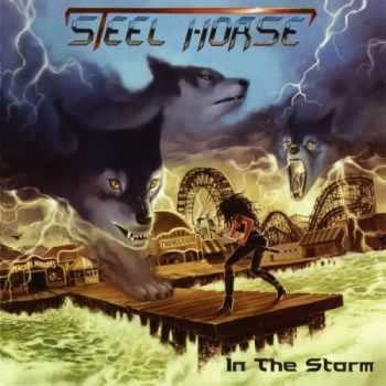 Steel Horse - In The Storm (2011) (Lossless)