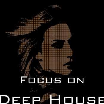 VA - Focus On: Deep House (2013)