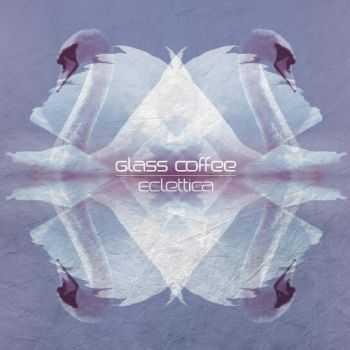 VA - Eclettica (Compiled By Glass Coffee) (2013)