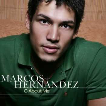 Marcos Hernandez - C About Me (2005)