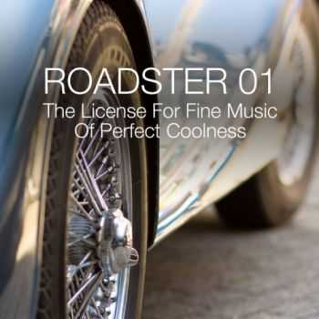 VA - Roadster 01: The License for Fine Music of Perfect Coolness (2013)