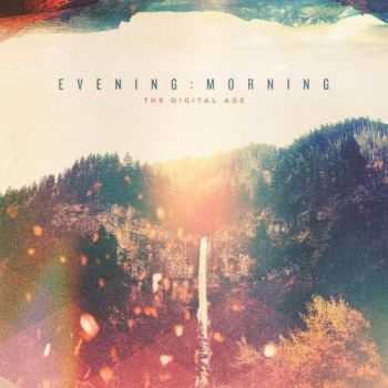 The Digital Age - Evening Morning (2013)