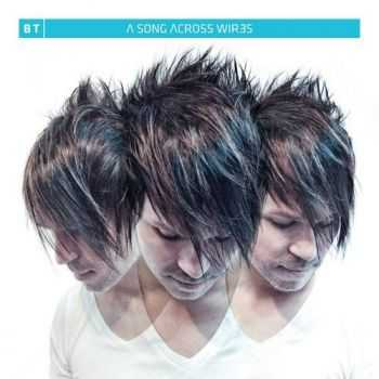 BT - A Song Across Wires (Extended Versions) (2013)