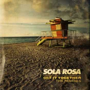 Sola Rosa - Get It Together - The Remixes (2013)