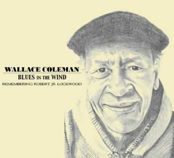 Wallace Coleman - Blues In The Wind 2010