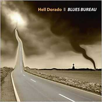 Blues Bureau - Hell Dorado 2013