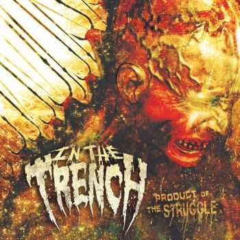 In The Trench - Product Of The Struggle (2013)